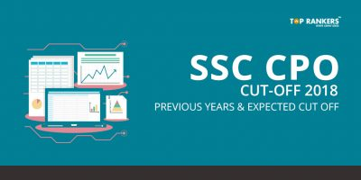 Final SSC CPO Cut-off 2017 | Check Previous years and Expected Cut off 2018