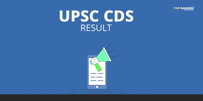 UPSC CDS Result 2018 Out | CDS II Interview Selection List PDF here!