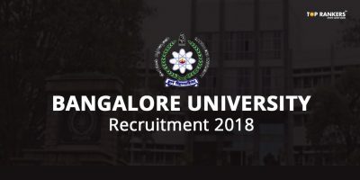 Bangalore University Recruitment 2018 – Apply for 55 Posts here