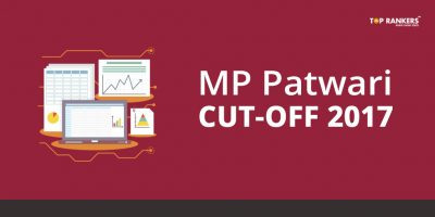 MP Patwari Cut Off 2017 – Check Official Cut Off Marks Here