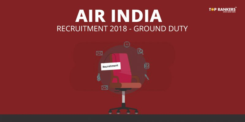 Air India Recruitment 2018 for Multiple Posts - Ground Duty