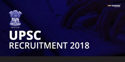 UPSC Recruitment 2018 | Apply now for 18 Vacant Posts!