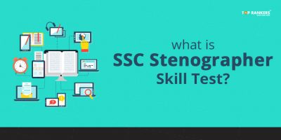 What is SSC Stenographer Skill Test?