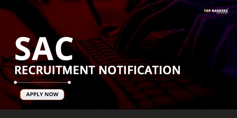 SAC Recruitment Notification 2018 - Application Form for 78 Technician Vacancies available