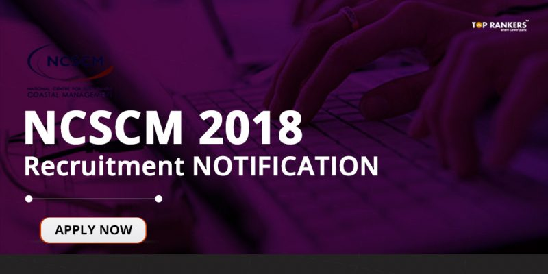 NCSCM Recruitment Notification 2018 - Direct Link to Fill Application Form