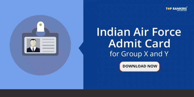 Indian Air Force Admit Card for Group X and Y - Expected on 16th April 2018