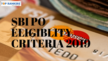 SBI PO Eligibility Criteria 2019 | Age Limit, Qualification & Nationality