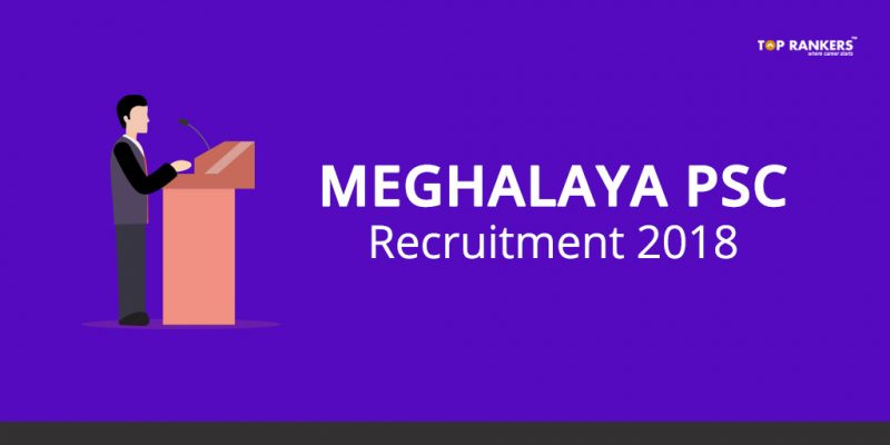 Meghalaya PSC Recruitment 2018 - Direct Link to Apply Online