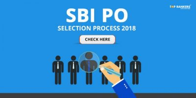 SBI PO Selection Process 2018 : Complete Selection Procedure with Major Changes