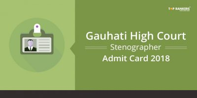 Gauhati High Court Stenographer Admit Card 2018