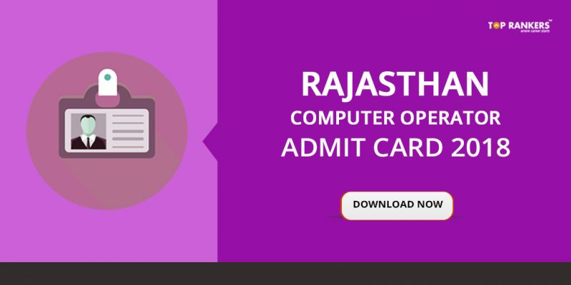Rajasthan Computer Operator Admit Card Date Announced