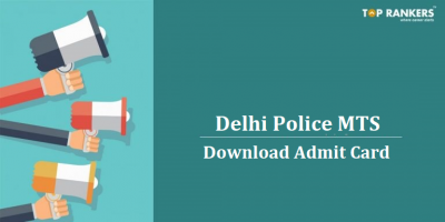 Delhi Police MTS Admit Card 2017 Released | Download Here
