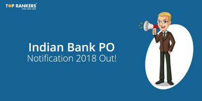 Indian Bank PO Recruitment 2018 – Apply for 417 Vacancies!