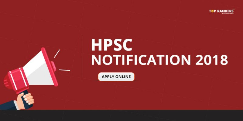 HPSC Notification 2018 | Recruitment for 70 Vacancies