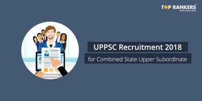UPPSC Recruitment 2018 for Combined State Upper Subordinate