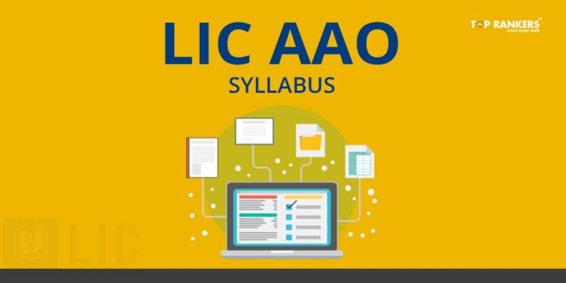 LIC AAO Syllabus and Exam Pattern - Check Detailed Syllabus Here!