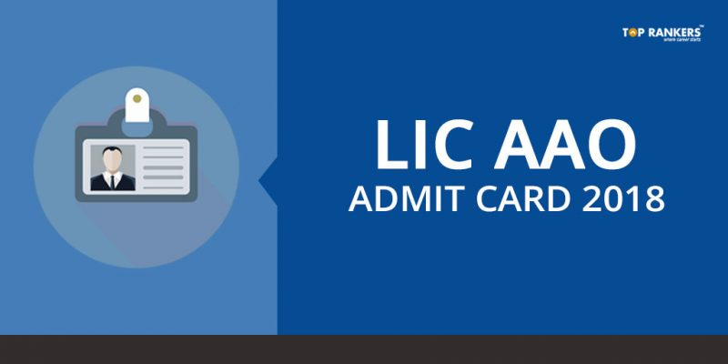 LIC AAO Admit Card 2018