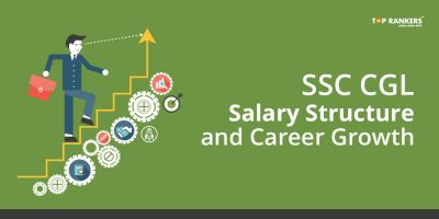 SSC CGL Salary Structure and Career Growth