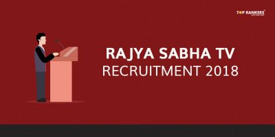 Rajya Sabha TV Notification 2018 | RSTV Recruitment 2018