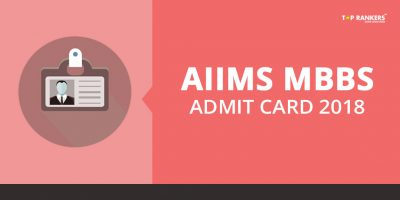 AIIMS Admit Card for MBBS 2018 out – Download Now!