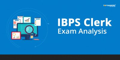 IBPS Clerk Exam Analysis 2017 for Prelims & Mains – All Shifts and Days