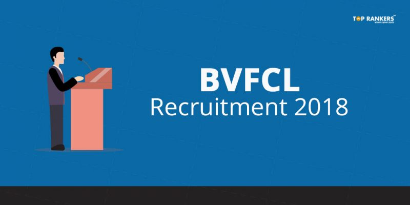 BVFCL Notification 2018 | BVFCL Recruitment 2018