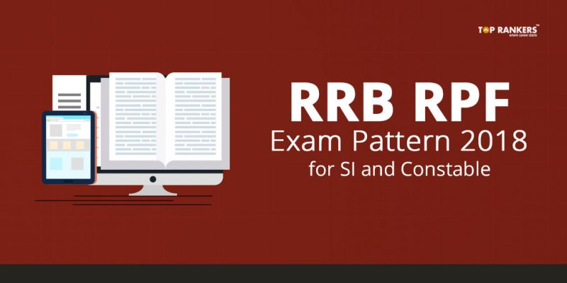Detailed RRB RPF Exam Pattern 2018 for SI and Constable
