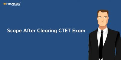 Scope after clearing CTET Exam