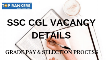 SSC CGL Vacancy and Posts | Updated Vacancies for CGL 2018-19