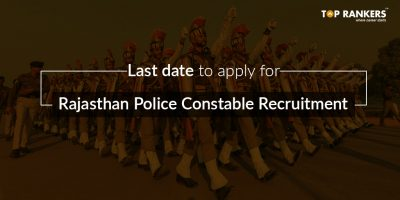 Rajasthan Police Constable Recruitment 2018 for 13,142 Vacancies – Last Date to Apply!