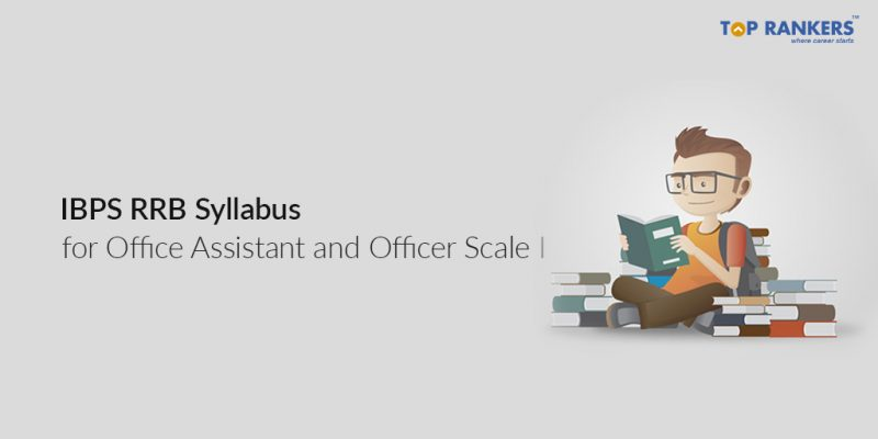 IBPS RRB Syllabus for Office Assistant and Officer Scale I - 2018 Prelims Exam