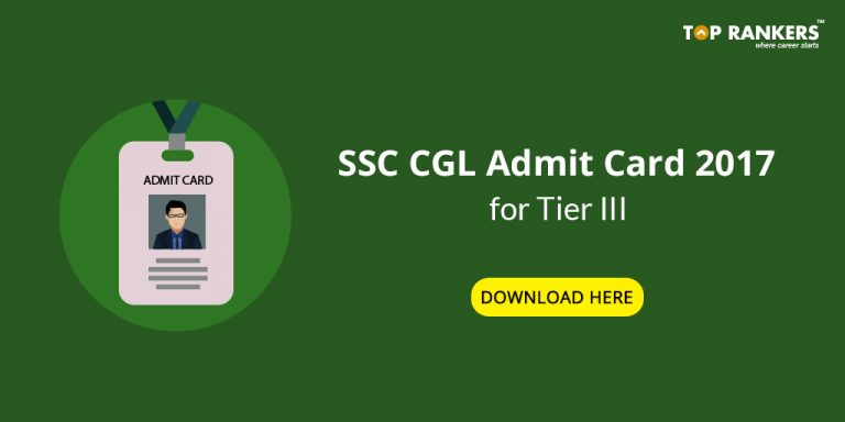 SSC CGL Admit Card 2017 for Tier III Out – Know Your Exam Schedule!