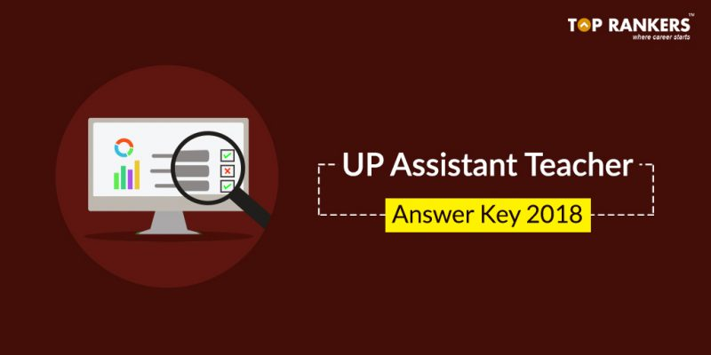 Revised UP Assistant Teacher Answer Key 2018 | Download Now!