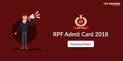 RPF Admit Card 2018 for SI & Constable | Download RPF Call Letter @indianrailways.gov.in