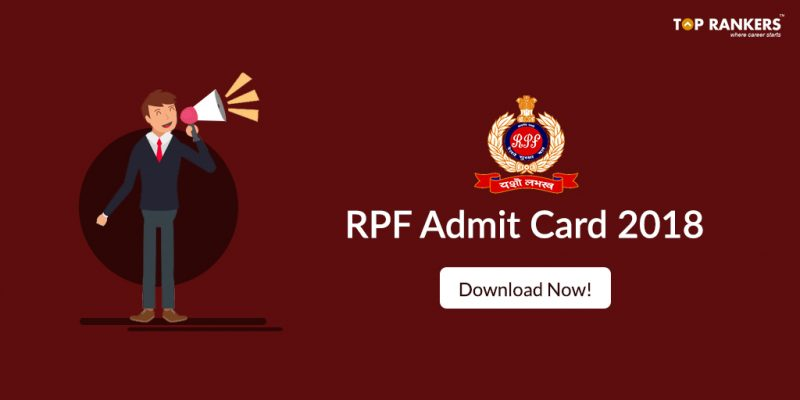 RPF Admit Card 2018 for SI & Constable to be released soon