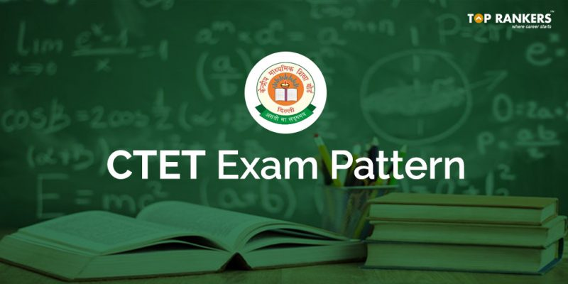 Latest CTET Exam Pattern in Detail