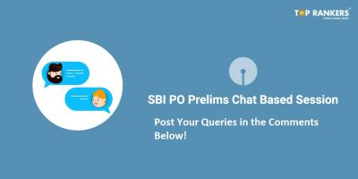 SBI PO Prelims Chat Session-Post Your Queries In the Comments Below!