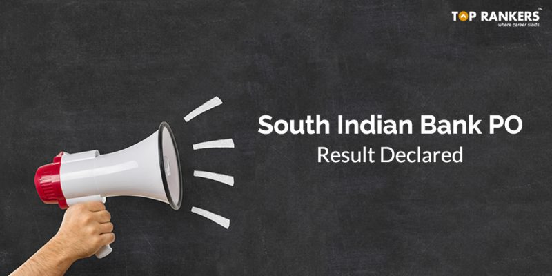 South Indian Bank PO Result 2018 Declared