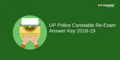 UP Police Constable Answer Key 2018 | Re Exam Answer Key and Objection Form Released