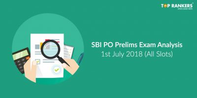 SBI PO Prelims Exam Analysis & Questions Asked – 1st July 2018 (All Shifts)