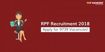 RPF Recruitment 2018 for Constable & SI Out – Check Details!