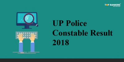 UP Police Constable Result 2018 Released | Check Now @ uppbpb.gov.in