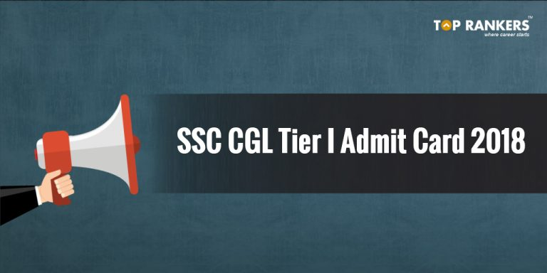 SSC CGL Tier I Admit Card 2018 soon to be released.