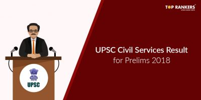 UPSC Civil Services Results for Prelims 2018 | Check Now