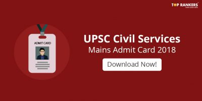 UPSC Civil Services Mains Admit Card 2018 – Download now!