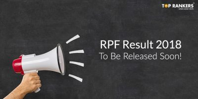 RPF Result 2018 – To Be Released Soon!
