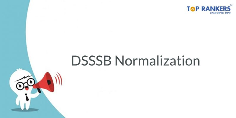 DSSSB Normalization Official Notice Released - Check Here!