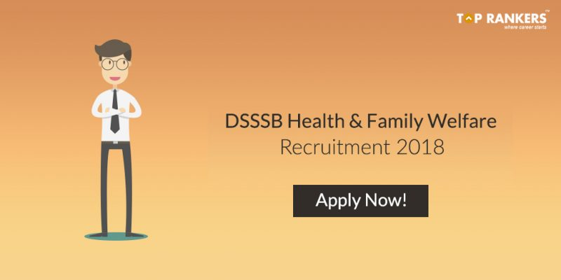 DSSSB Health and Family Welfare Recruitment 2018