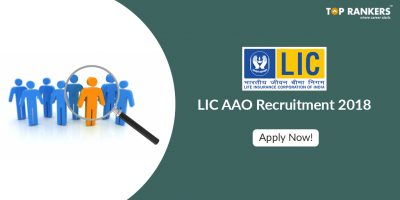 LIC Recruitment for AAO 2018 Out – 700 Vacancies Announced!