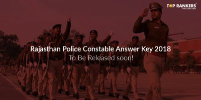Rajasthan Police Constable Answer Key 2018 – To Be Released soon!